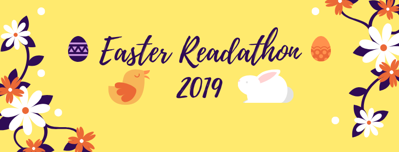 The Easter Readathon graphic. On a yellow background with flowers, Easter eggs, a rabbit and a bird it states Easter Readathon 2019.