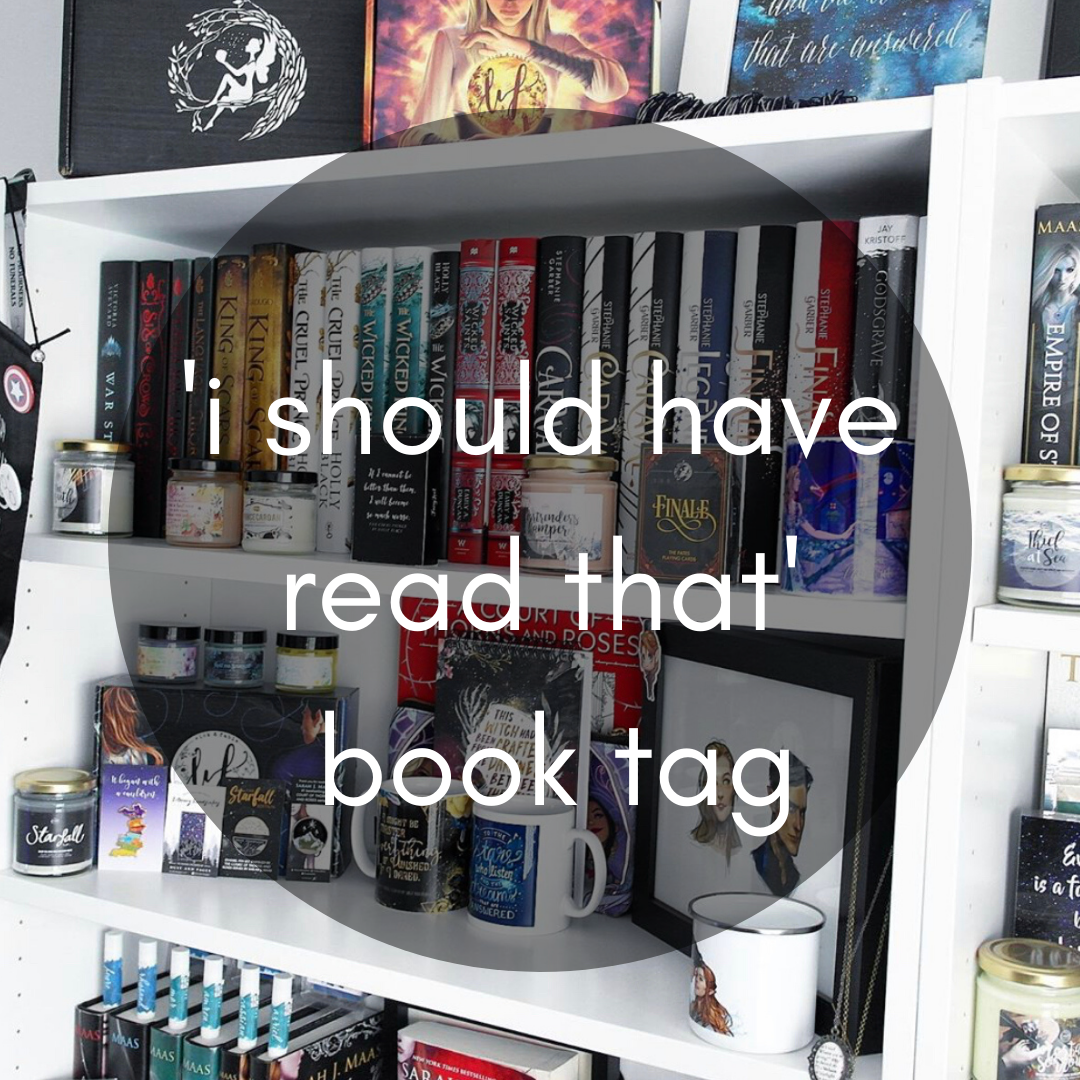 The 'I Should Have Read That' Book Tag