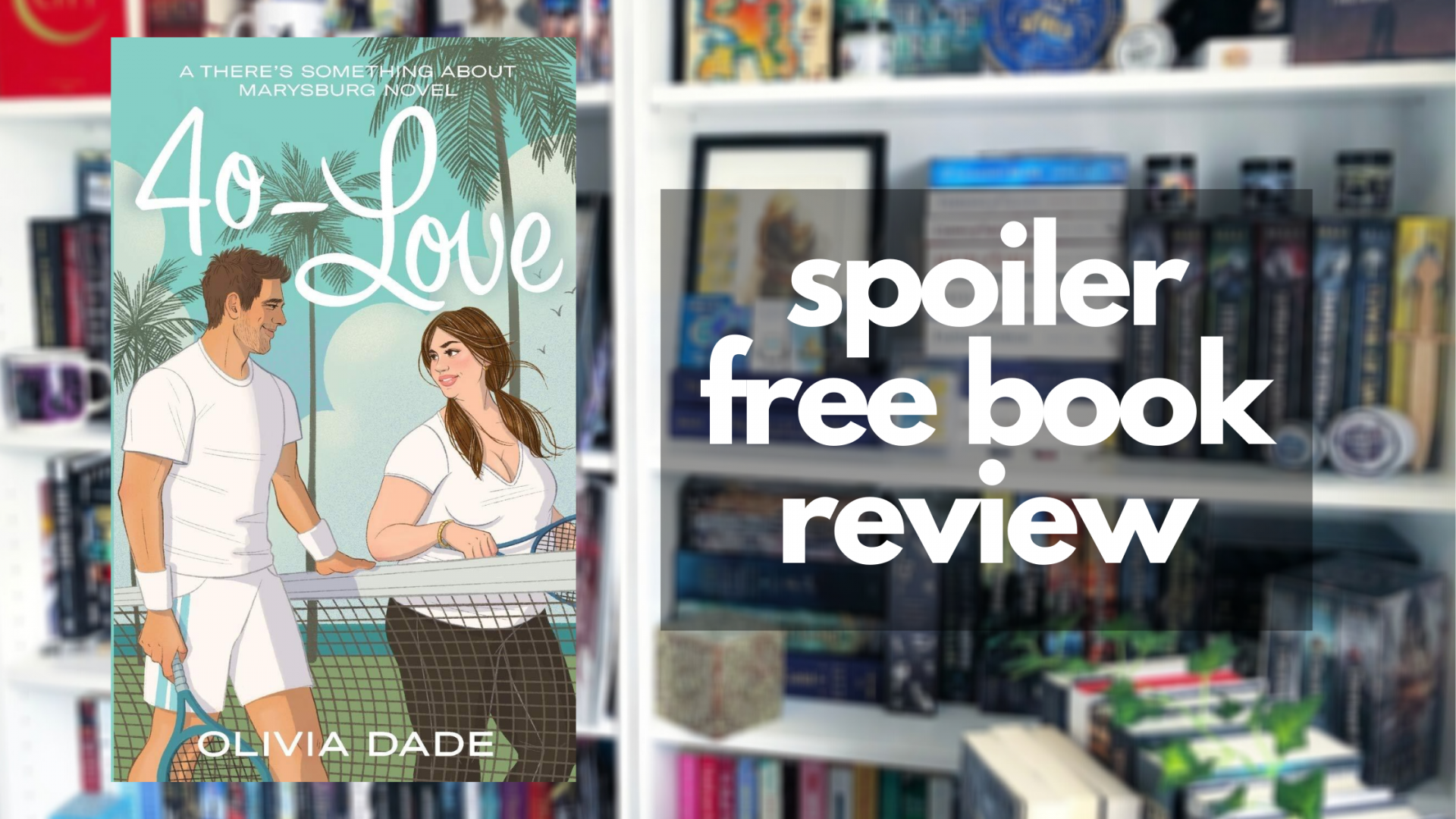 Review of 40-Love by Olivia Dade
