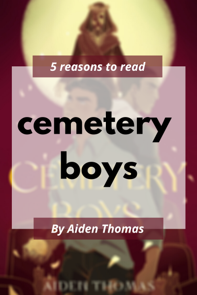 5 reasons to read Cemetery Boys by Aiden Thomas